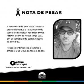 Nota de Pesar - Prefeitura de Boa Vista comunica, com profundo pesar, o falecimento do servidor municipal Josenias Mota Fialho